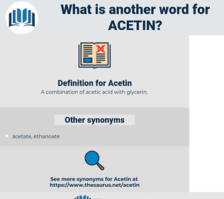 Acetin, synonym Acetin, another word for Acetin, words like Acetin, thesaurus Acetin