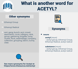 acetyl, synonym acetyl, another word for acetyl, words like acetyl, thesaurus acetyl