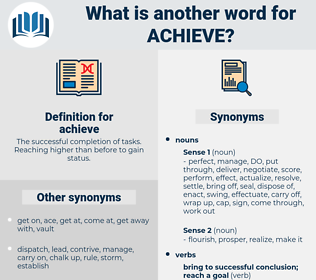 achieve, synonym achieve, another word for achieve, words like achieve, thesaurus achieve