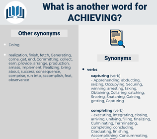 Achieving, synonym Achieving, another word for Achieving, words like Achieving, thesaurus Achieving