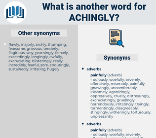 achingly, synonym achingly, another word for achingly, words like achingly, thesaurus achingly