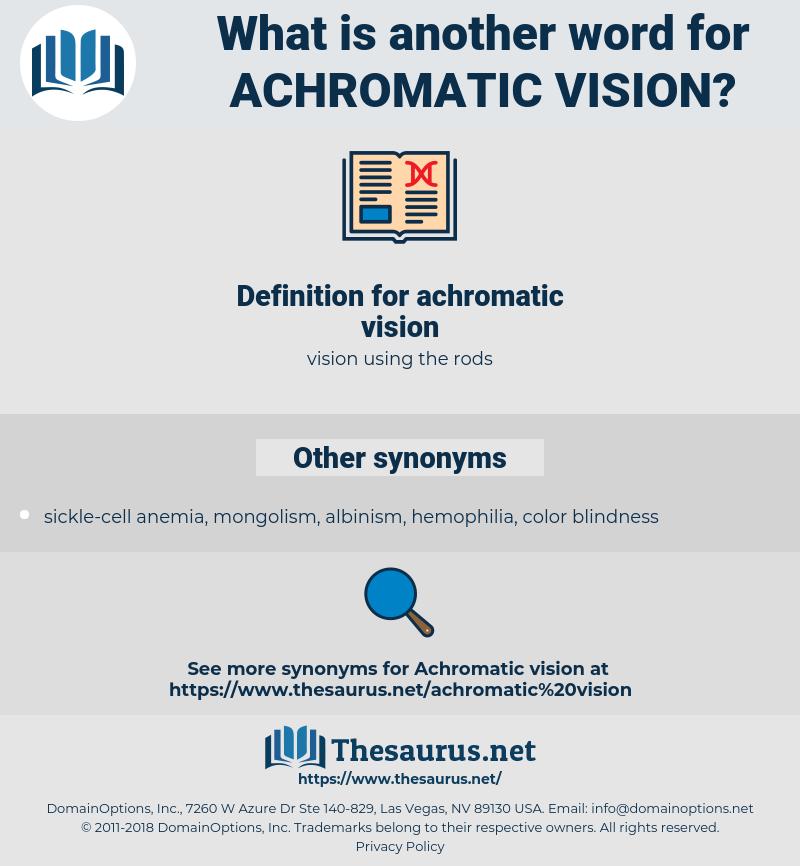 achromatic vision, synonym achromatic vision, another word for achromatic vision, words like achromatic vision, thesaurus achromatic vision