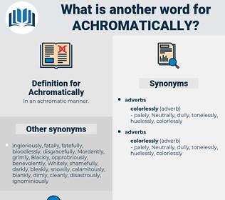 Achromatically, synonym Achromatically, another word for Achromatically, words like Achromatically, thesaurus Achromatically