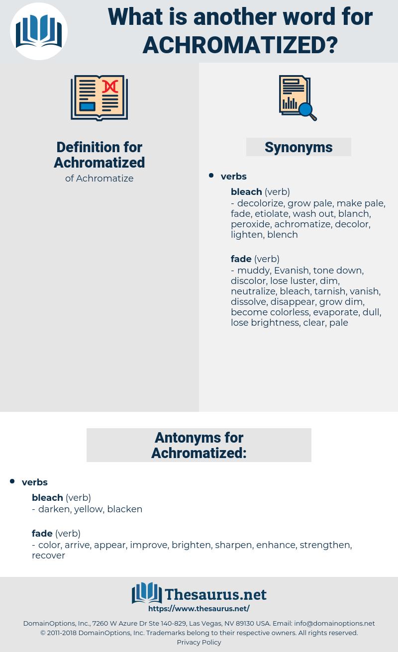 Achromatized, synonym Achromatized, another word for Achromatized, words like Achromatized, thesaurus Achromatized