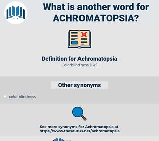 Achromatopsia, synonym Achromatopsia, another word for Achromatopsia, words like Achromatopsia, thesaurus Achromatopsia