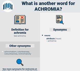 achromia, synonym achromia, another word for achromia, words like achromia, thesaurus achromia