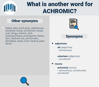 achromic, synonym achromic, another word for achromic, words like achromic, thesaurus achromic