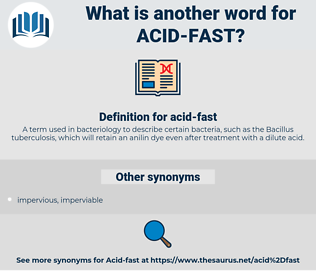 acid-fast, synonym acid-fast, another word for acid-fast, words like acid-fast, thesaurus acid-fast