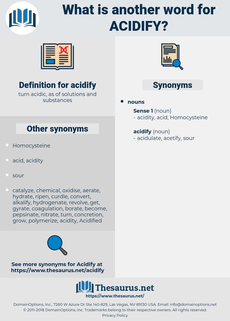 acidify, synonym acidify, another word for acidify, words like acidify, thesaurus acidify