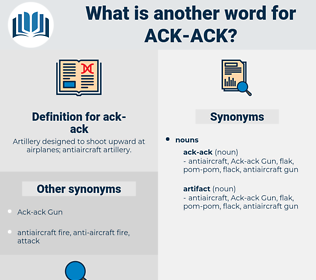 ack-ack, synonym ack-ack, another word for ack-ack, words like ack-ack, thesaurus ack-ack