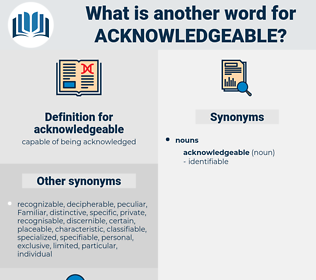 acknowledgeable, synonym acknowledgeable, another word for acknowledgeable, words like acknowledgeable, thesaurus acknowledgeable