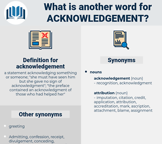 acknowledgement, synonym acknowledgement, another word for acknowledgement, words like acknowledgement, thesaurus acknowledgement