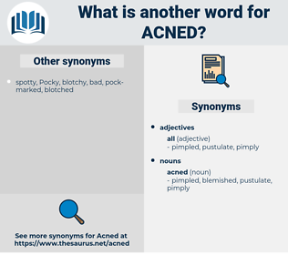 acned, synonym acned, another word for acned, words like acned, thesaurus acned