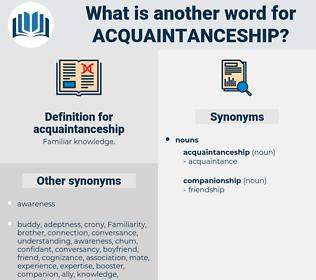 acquaintanceship, synonym acquaintanceship, another word for acquaintanceship, words like acquaintanceship, thesaurus acquaintanceship