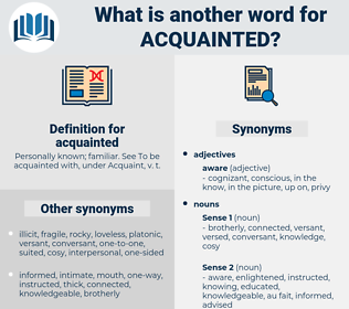 acquainted, synonym acquainted, another word for acquainted, words like acquainted, thesaurus acquainted