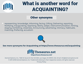 Acquainting, synonym Acquainting, another word for Acquainting, words like Acquainting, thesaurus Acquainting