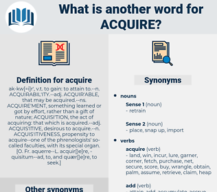 acquire, synonym acquire, another word for acquire, words like acquire, thesaurus acquire