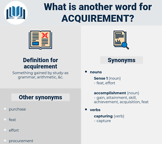 acquirement, synonym acquirement, another word for acquirement, words like acquirement, thesaurus acquirement