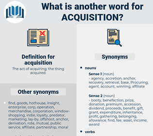 acquisition, synonym acquisition, another word for acquisition, words like acquisition, thesaurus acquisition