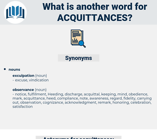 acquittances, synonym acquittances, another word for acquittances, words like acquittances, thesaurus acquittances