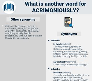 Acrimoniously, synonym Acrimoniously, another word for Acrimoniously, words like Acrimoniously, thesaurus Acrimoniously