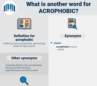 acrophobic, synonym acrophobic, another word for acrophobic, words like acrophobic, thesaurus acrophobic