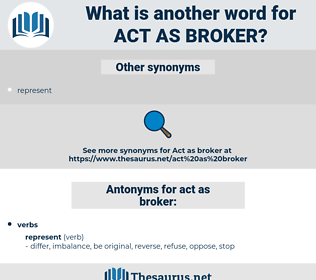 act as broker, synonym act as broker, another word for act as broker, words like act as broker, thesaurus act as broker