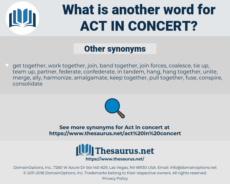 act in concert, synonym act in concert, another word for act in concert, words like act in concert, thesaurus act in concert