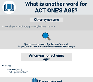 act one's age, synonym act one's age, another word for act one's age, words like act one's age, thesaurus act one's age