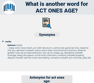 act ones age, synonym act ones age, another word for act ones age, words like act ones age, thesaurus act ones age
