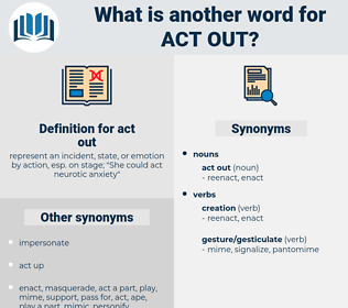 act out, synonym act out, another word for act out, words like act out, thesaurus act out