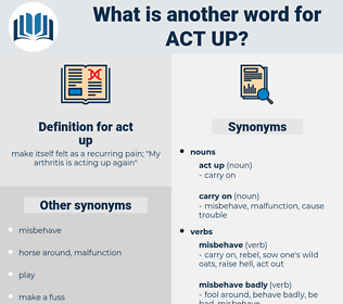 act up, synonym act up, another word for act up, words like act up, thesaurus act up