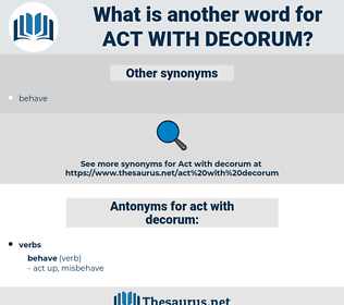 act with decorum, synonym act with decorum, another word for act with decorum, words like act with decorum, thesaurus act with decorum