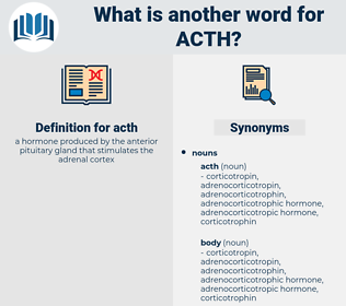 acth, synonym acth, another word for acth, words like acth, thesaurus acth