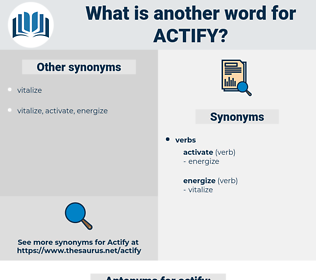 actify, synonym actify, another word for actify, words like actify, thesaurus actify