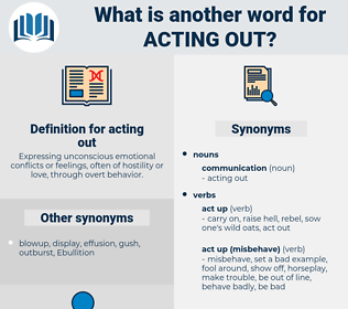 acting out, synonym acting out, another word for acting out, words like acting out, thesaurus acting out