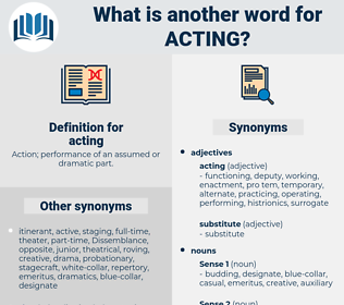 acting, synonym acting, another word for acting, words like acting, thesaurus acting
