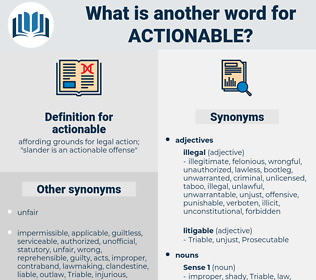 actionable, synonym actionable, another word for actionable, words like actionable, thesaurus actionable