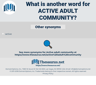 active adult community, synonym active adult community, another word for active adult community, words like active adult community, thesaurus active adult community