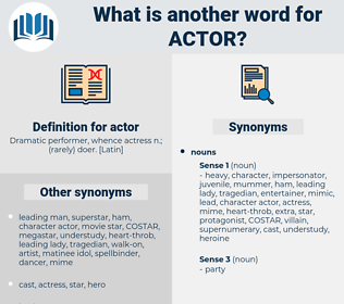actor, synonym actor, another word for actor, words like actor, thesaurus actor