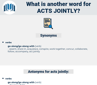 acts jointly, synonym acts jointly, another word for acts jointly, words like acts jointly, thesaurus acts jointly