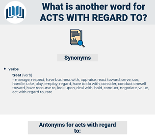 acts with regard to, synonym acts with regard to, another word for acts with regard to, words like acts with regard to, thesaurus acts with regard to