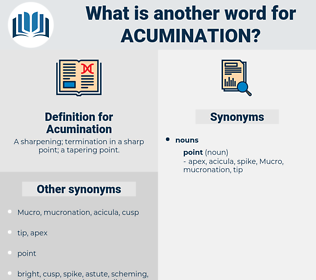 Acumination, synonym Acumination, another word for Acumination, words like Acumination, thesaurus Acumination