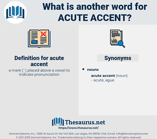 acute accent, synonym acute accent, another word for acute accent, words like acute accent, thesaurus acute accent