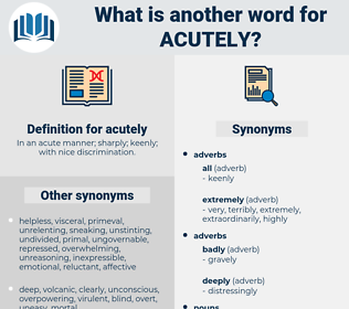 acutely, synonym acutely, another word for acutely, words like acutely, thesaurus acutely