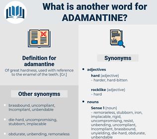 adamantine, synonym adamantine, another word for adamantine, words like adamantine, thesaurus adamantine