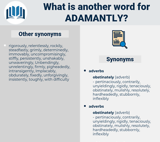 adamantly, synonym adamantly, another word for adamantly, words like adamantly, thesaurus adamantly