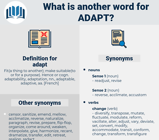 adapt, synonym adapt, another word for adapt, words like adapt, thesaurus adapt