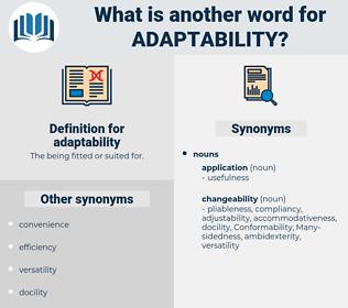 adaptability, synonym adaptability, another word for adaptability, words like adaptability, thesaurus adaptability