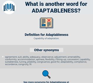 Adaptableness, synonym Adaptableness, another word for Adaptableness, words like Adaptableness, thesaurus Adaptableness
